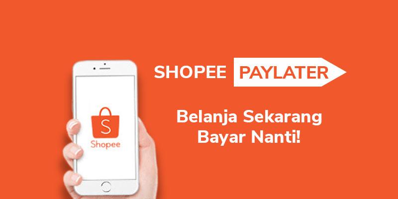 Cara Mengaktifkan Shopee Paylater dan Syarat Mendapatkan Shopee Paylater